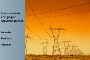 Interrupción de energía por seguridad pública - Comprender, planificar, informar